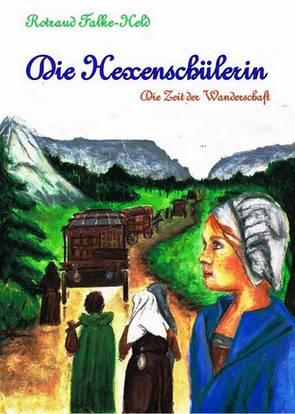 Neuerscheinung: Die Hexenschülerin: Die Zeit der Wanderschaft