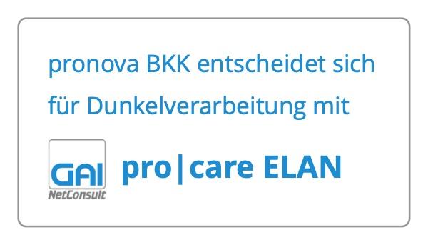 pronova BKK entscheidet sich für Dunkelverarbeitung mit pro care ELAN