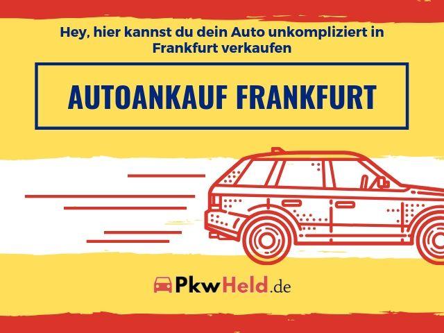 Autoankauf Frankfurt - Sicher & Unkompliziert