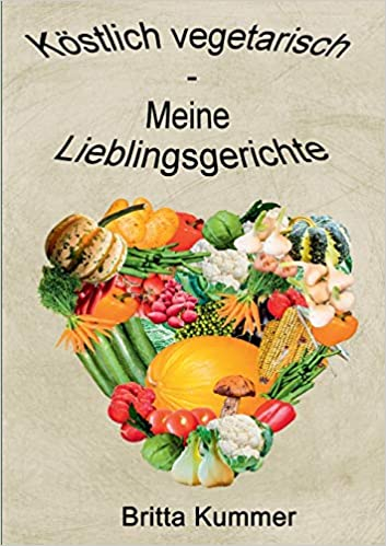 Buchvorstellung: Köstlich vegetarisch - Meine Lieblingsgerichte