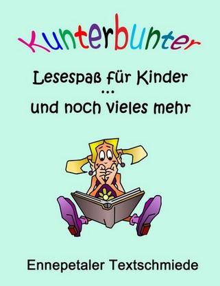 Neuerscheinung : Kunterbunter Lesespaß für Kinder ... und noch vieles mehr