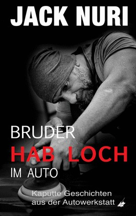 """Leseprobe aus """"Bruder, hab Loch – im Auto"""" von Jack Nuri"""