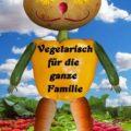 Mit der Familie vegetarische Rezepte ausprobieren