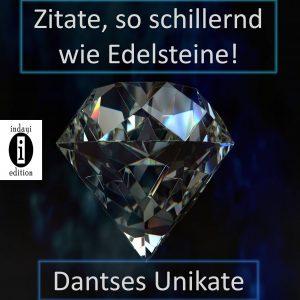 Zitate, so schillernd wie Edelsteine – Dantses Unikate