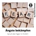 Ängste bekämpfen // Spruch des Tages 12.10.2021